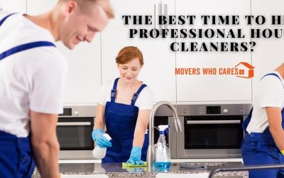 What Is The Best Time To Hire Professional House Cleaners?